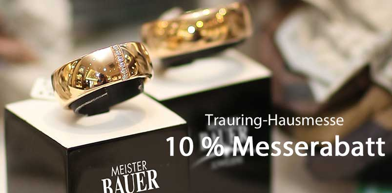 TRAURING-HAUSMESSE 10% MESSERABATT